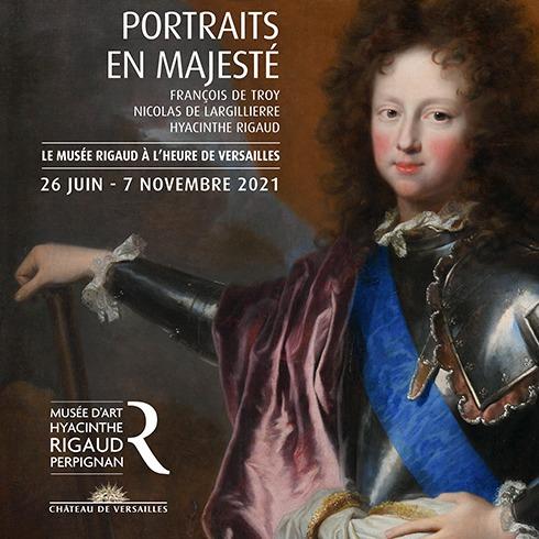Affiche exposition Portraits en majesté réalisée d'après le tableau de Hyacinthe RIGAUD (1659-1743) intitulé Portrait de Philippe d'Orléans, duc de Chartres, futur Régent, 1689. Collection du musée d'art Hyacinthe Rigaud de Perpignan.